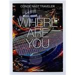 Livro - Condé Nast Traveler: Where Are You?