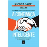 Livro - Confiança Inteligente: Criando Prosperidade, Energia e Alegria Num Mundo Carente de Confiança