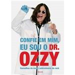 Livro - Confie em Mim, eu Sou o Dr.Ozzy