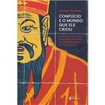Livro - Confúncio e o Mundo que Ele Criou