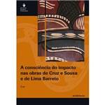 Livro - Consciência do Impacto Nas Obras de Cruz e Sousa e de Lima Barreto, a