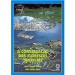 Livro - Conservação das Florestas Tropicais, a