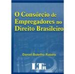 Livro - Consórcio de Empregadores no Direito Brasileiro, o