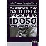 Livro - Constitucionalidade da Tutela Individual do Idoso Pelo Ministério Público