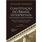 Livro - Constituição do Brasil Interpretada e Legislação Constitucional