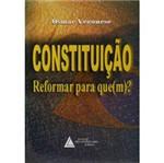 Livro - Constituição - Reformar para Que(m)?