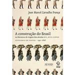 Livro - Construção do Brasil na Literatura de Viagem dos Séculos XVI, XVII e XVIII, a - Antologia de Textos - 1591-1808