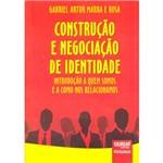 Livro - Construção e Negociação de Identidade: Introdução a Quem Somos e a Como Nos Relacionamos