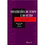 Livro - Construções do Tempo e do Outro: Representações e Discursos Mídiaticos Sobre a Alteridade