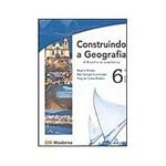 Livro - Construindo a Geografia: o Brasil e os Brasileiros - 6 Série - 1 Grau