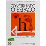 Livro - Construindo o Espaço - Construindo o Espaço Humano - 5ª Série - 6º Ano do Ensino Fundamental