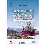 Livro - Construindo uma Indústria Nacional de Petróleo Offshore: a Experiência da Noruega