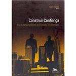 Livro - Construir Confiança - Ética da Empresa na Sociedade da Informação e das Comunicações