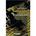 Livro - Construir Corpos, Tecer Histórias: Educação e Cultura Corporal em Duas Comunidades Paulistas