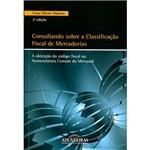 Livro - Consultando Sobre a Classificação Fiscal de Mercadorias