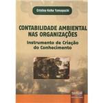 Livro - Contabilidade Ambiental Nas Organizações: Instrumento de Criação do Conhecimento