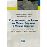 Livro - Contabilidade com Ênfase em Micro, Pequenas e Médias Empresas - Atualizado Pela Legislação Até Abril de 2011 (Leis Nºs 11.638/07, 11.941/09 e NBC T 19.41)