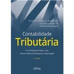 Livro - Contabilidade Tributária: um Enfoque Prático Nas Áreas Federal, Estadual e Municipal