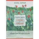 Livro - Contos para Curar e Crescer: Alegorias Terapêuticas
