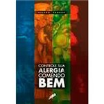 Livro - Controle Sua Alergia Comendo Bem