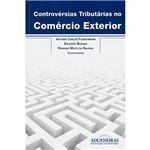 Livro - Controvérsias Tributárias no Comércio Exterior