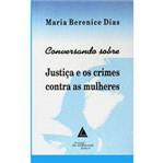 Livro - Conversando Sobre Justiça e os Crimes Contra as Mulheres
