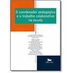 Livro - Coordenador Pedagógico e o Trabalho Colaborativo na Escola, o