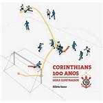 Livro - Corinthians 100 Anos - Gols Ilustrados
