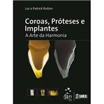Livro - Coroas, Próteses e Implantes: a Arte da Harmonia