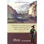 Livro - Corpos de Ordenanças e Chefias Militares em Minas Colonial: Vila Rica - (1735-1777)
