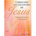 Livro - Correndo ao Encontro de Jesus: Preparação para a 1ª Eucaristia - 2º Ano - Catequista
