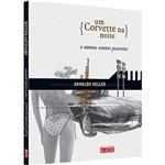 Livro - Corvette na Noite e Outros Contos Potentes, um