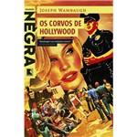 Livro - Corvos de Hollywood, os - Coleção Joseph Wambaugh