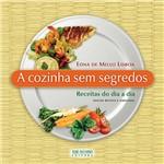 Livro - Cozinha Sem Segredos, a - Receitas do Dia a Dia