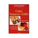 Livro - Cozinha Vegetariana - Crepes, Panquecas e Waffles