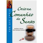 Livro - Creio na Comunhão dos Santos - Coleção por que Creio