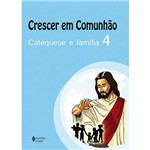 Livro - Crescer em Comunhão: Catequese e Família 4