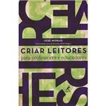Livro - Criar Leitores: para Professores e Educadores