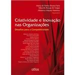 Livro - Criatividade e Inovação Nas Organizações: Desafios para a Competitividade