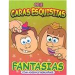 Livro - Crie Caras Esquisitas: Fantasias - C/ Adesivos Removíveis
