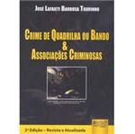 Livro - Crime de Quadrilha ou Bando & Associações Criminosas