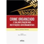 Livro - Crime Organizado e Sua Infiltração Nas Instituições Governamentais