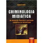 Livro - Criminologia Midiática: do Discurso Punitivo à Corrosão Simbólica do Garantismo