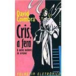Livro - Cris, a Fera & Outras Mulheres de Arrepiar