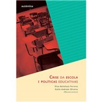 Livro - Crise da Escola e Políticas Educativas