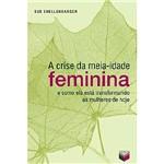 Livro - Crise da Meia-Idade Feminina, a