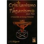 Livro - Cristianismo e Paganismo - 350 - 750