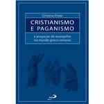 Livro - Cristianismo e Paganismo - a Pregação do Evangelho no Mundo Greco-Romano
