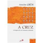 Livro - Cruz, a - a Imagem do Ser Humano Redimido