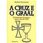 Livro - Cruz e o Graal, a